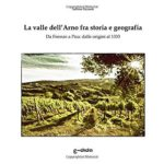 """Recensione del saggio: """"La valle dell'Arno tra storia e geografia""""."""