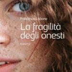 La fragilità degli onesti di Francesco Lisbona
